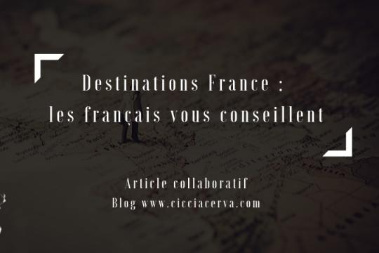 destinations france les français conseillent