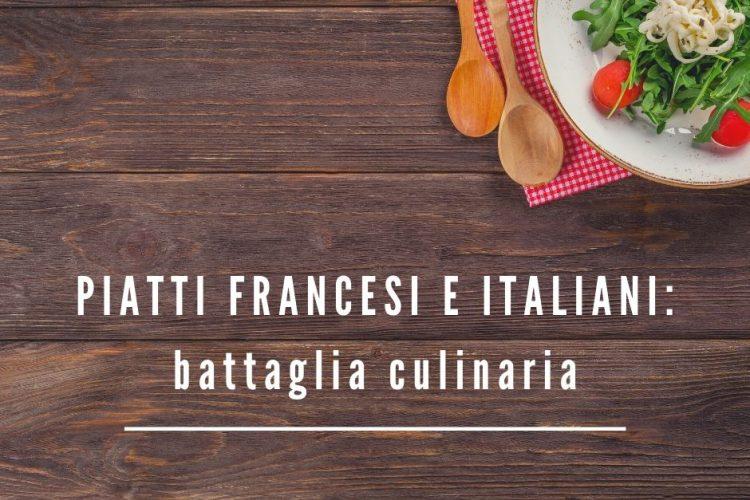 battaglia culinaria piatti francesi e italiani