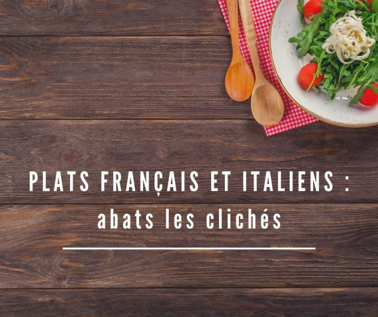 les plats francais et italiens expliqués