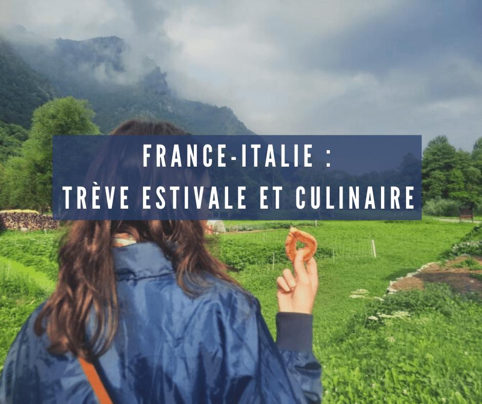 France-Italie : Trêve estivale et culinaire