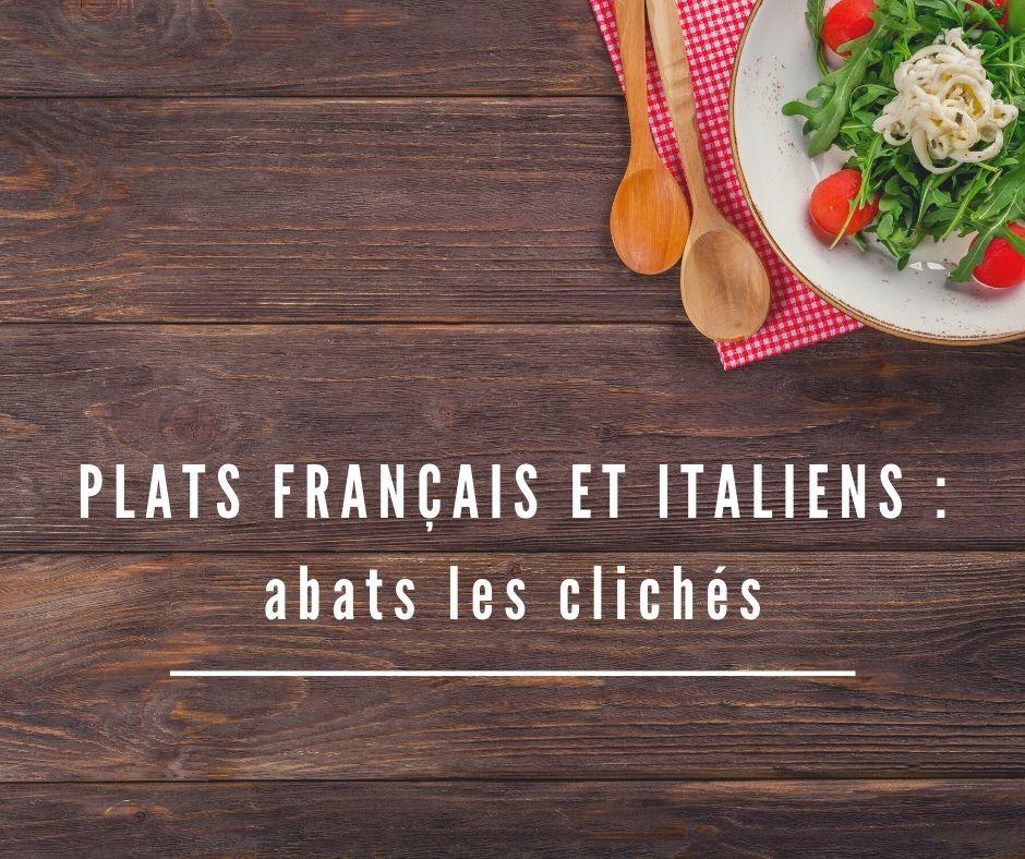 Plats français et italiens : abats les clichés